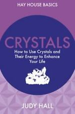 Hay House Basics: Crystals : How to Use Crystals and Their Energy to Enhance Yo…