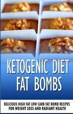 Ketogenic Diet Fat Bombs : Delicious High Fat Low Carb Fat Bomb Recipes for...