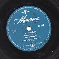 1957 PLATTERS CLASSIC DOO WOP 78 MY PRAYER / HEAVEN ON EARTH UK MERCURY MT120 V+