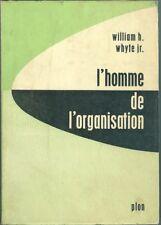 W Whyte L'homme de l organisation Plon 1959