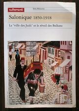 Salonique 1850-1918 The city of the Jews and the wake of the Balkans French Book