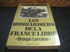 """François BROCHE: les bombardiers de la France Libre, groupe """"Lorraine"""""""
