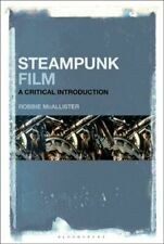 Steampunk Film A Critical Introduction by Robbie McAllister #7283