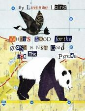 What's Good for the Goose Is Not Good for the Panda by Lavender Laine (2015,...