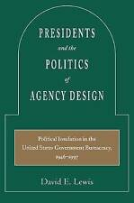 NEW Presidents and the Politics of Agency Design by David Lewis
