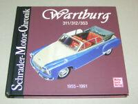 Wartburg 311 - 312 - 353   Baujahre ab 1955 bis 1991   Schrader-Motor-Chronik