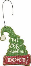 PBK Christmas Decor - Ornament Charm Elf Made Me Do It #25464