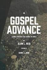 Gospel Advance : Leading a Movement That Changes the World by Alvin Reid...