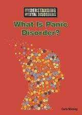 What Is Panic Disorder? by Carla Mooney (2015, Leather)