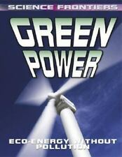 Science Frontiers: Green Power : Eco-Energy Without Pollution by David...