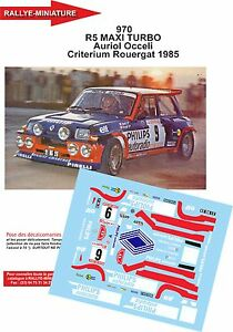 Decals 1/43 Ref 0970 Renault Maxi 5 Turbo Didier Auriol Rally Rouergue 1985