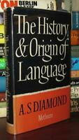 Diamond, A. S.  THE HISTORY AND ORIGIN OF LANGUAGE  1st Edition 1st Printing