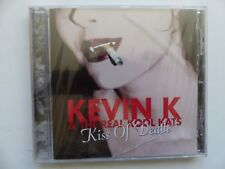 KEVIN K & THE REAL KOOL KATS Kiss of death LOLLI28CD CD ALBUM