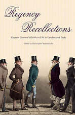 Regency Recollections: Captain Gronow's Guide to Life in London and-ExLibrary