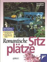Romantische Sitzplätze + Planung + Bau + Anregungen + Balkon + Terrasse +