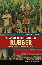 A World History of Rubber: Empire, Industry, and the Everyday (eBook, PDF)
