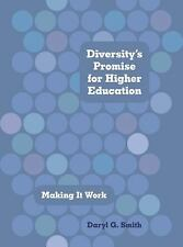 Diversity's Promise for Higher Education : Making It Work by Daryl G. Smith...