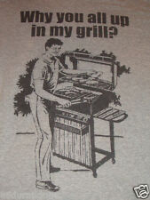 WHY YOU ALL UP IN MY GRILL? BARBEQUE SMOKER COOKING PICNIC T SHIRT SIZE M GUC