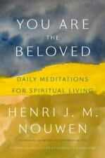 You Are the Beloved: Daily Meditations for Spiritual Living by Nouwen, Henri J.