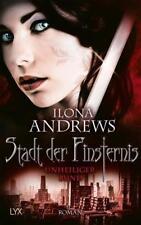 Stadt der Finsternis - Unheiliger Bund von Ilona Andrews (2017, Taschenbuch)