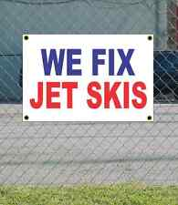 2x3 WE FIX JET SKIS Red White & Blue Banner Sign NEW Discount Size & Price