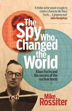 The Spy Who Changed the World by Mike Rossiter (2014, Paperback)