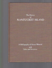 History of Nantucket Island: Bibliog. Of Source Material etc., Marie Coffin 1970