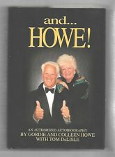 And Howe, An Autobiography, signed HC/DJ, Gordie & Colleen Howe with Tom DeLisle
