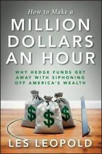 How to Make a Million Dollars an Hour: Why Hedge Funds Get Away with Siphoning O
