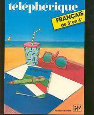 telepherique - francais  de 5e en 4e - pedagogie moderne