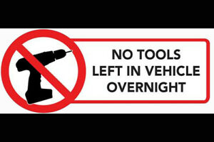 NO TOOLS LEFT IN THIS VEHICLE OVERNIGHT CAR VAN SIGN DECAL VINYL STICKER