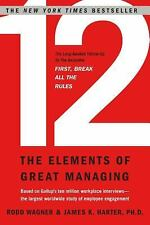 12 : The Elements of Great Managing by Rodd Wagner; James K Harter