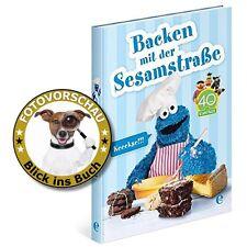 Backen mit der Sesamstraße - Kekse, Muffins, Cookies, Obstkuchen, Plätzchen uvm.