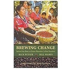 Brewing Change: Behind the Bean at Green Mountain Coffee Roasters, Mares, Bill,