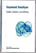 Satán, Cantor y el infinito. Raymond Smullyan. Bibli.Desafíos Matemáticos. Nuevo