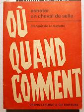 EQUITATION/OU? QUAND?COMMENT?ACHETER UN CHEVAL DE SELLE/DE LA SAYETTE/1969