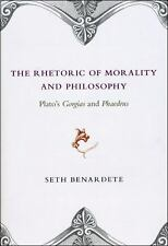 The Rhetoric of Morality and Philosophy : Plato's Gorgias and Phaedrus by...