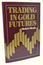 Trading Oro Futures ~ Robert Beale ~ Prima Edizione ~1985 1st Stampa Libro