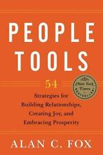 People Tools 54 Strategies for Building Relationships Creating Joy Prosperity
