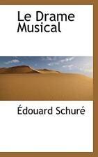 Le Drame Musical: By ?douard Schur?