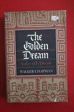 *RARE 1st ED.* THE GOLDEN DREAM - SEEKERS OF EL DORADO by Walker Chapman (HC/DJ)