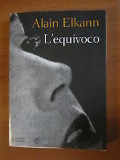 ALAIN ELKANN, L`EQUIVOCO, BOMPIANI, 2008 - A15