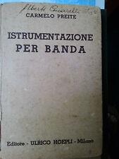 Preite Carmelo - Istrumentazione per banda [Hoepli, 1936,prima e unica edizione]