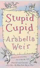 Stupid Cupid :, Weir, Arabella, New Book