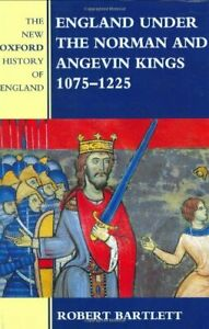 England Under the Norman and Angevin Kings, 1075-1225 (New Oxford History of ...