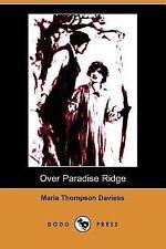 Over Paradise Ridge by Maria Thompson Daviess (2006, Paperback)