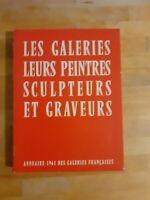 Les galeries : leurs peintres, sculpteurs et graveurs - Annuaire 1961