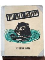 The Lazy Beaver by Vernon Bowen 1948 1st Edition Hardcover Exlib Acceptable