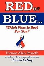 Red or Blue : Which View Is Best for You? by Thomas Allen Rexroth (2010,...