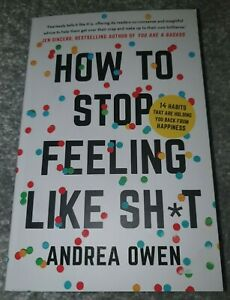 How to Stop Feeling Like Sh*t 14 habits that are holding you back. 9781473695795